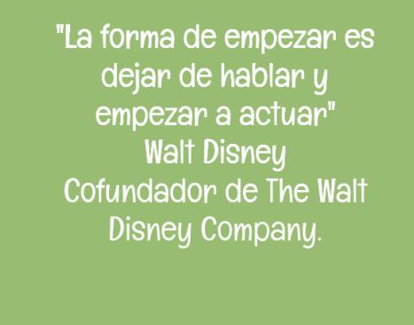 Frase sobre pasar a la acción - Walt Disney