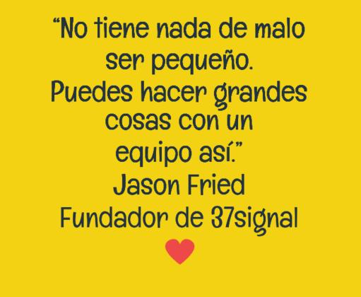 Frase sobre trabajo en equipo - Jason Fried