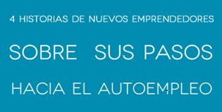 4 Historias de Nuevos Emprendedores en España