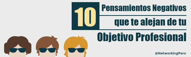 10 Pensamientos Negativos que te alejan de tus Metas Profesionales